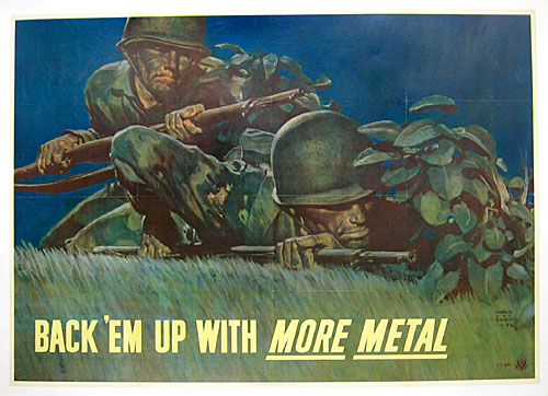 Back 'em with more metal WW2 Poster