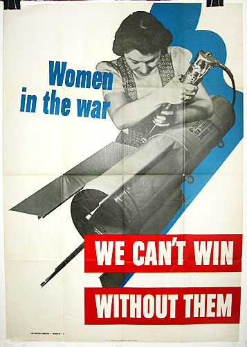Women in the war - we can't win without them WW2 Poster